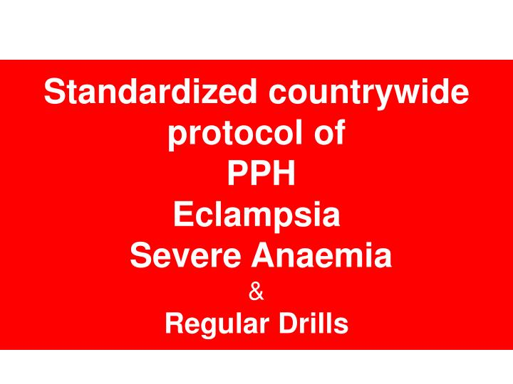 Standardized countrywide protocol of