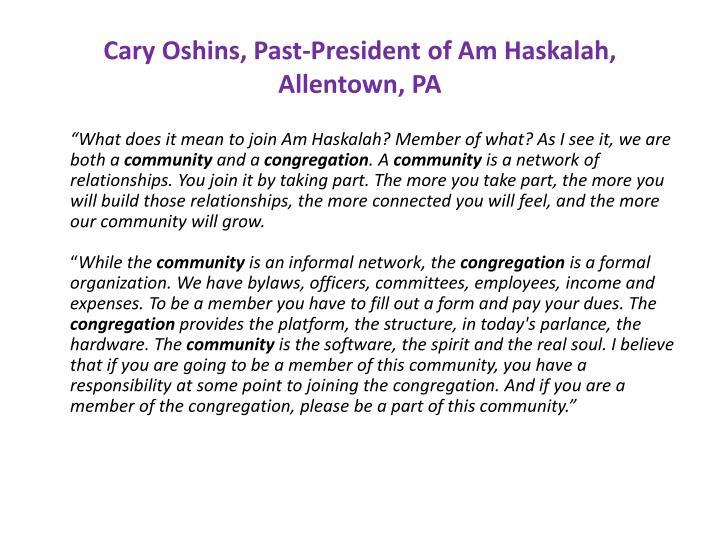 Cary Oshins, Past-President of Am Haskalah,
