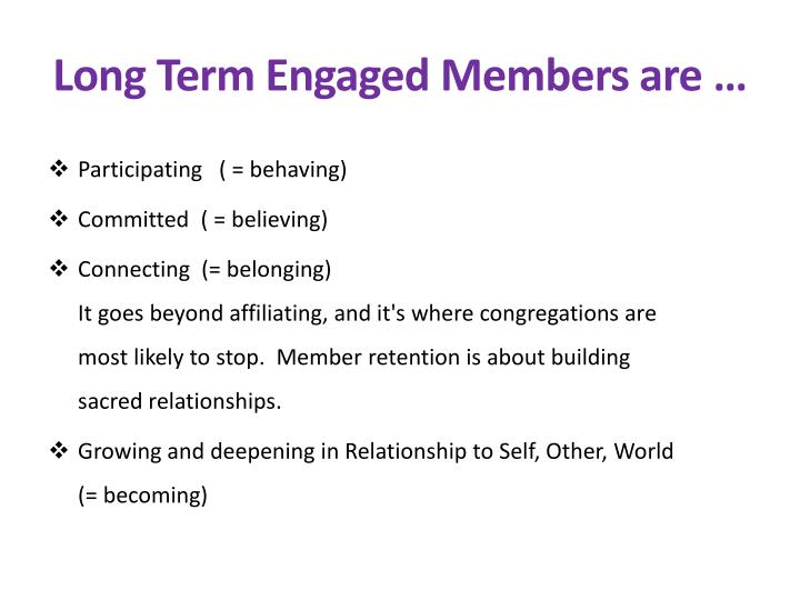 Long Term Engaged Members are …