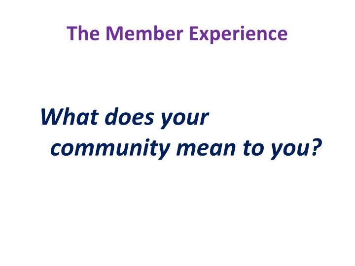 The Member Experience