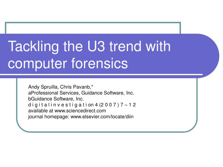 Tackling the u3 trend with computer forensics