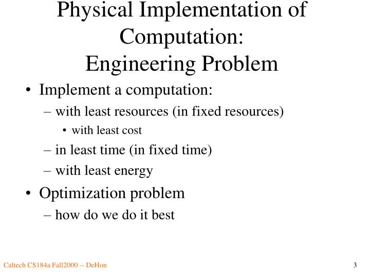 Physical implementation of computation engineering problem
