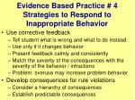 evidence based practice 4 strategies to respond to inappropriate behavior