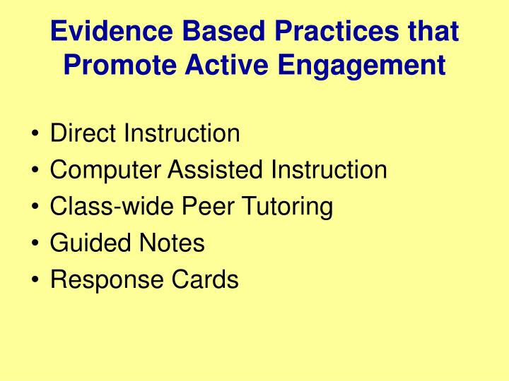 Evidence Based Practices that Promote Active Engagement