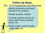 follow up ideas re 2 procedures and routines