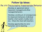 follow up ideas re 4 discouraging inappropriate behavior