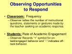 observing opportunities to respond