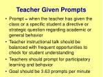 teacher given prompts