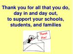 thank you for all that you do day in and day out to support your schools students and families