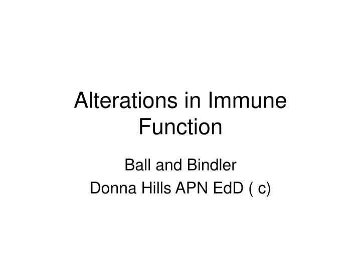 Alterations in immune function
