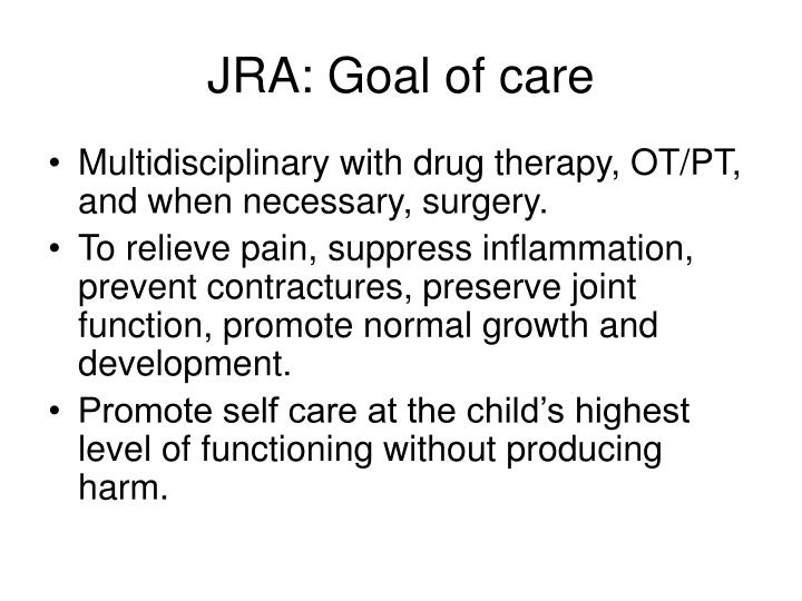 JRA: Goal of care