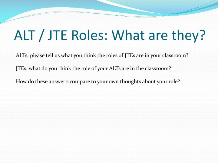 ALT / JTE Roles: What are they?