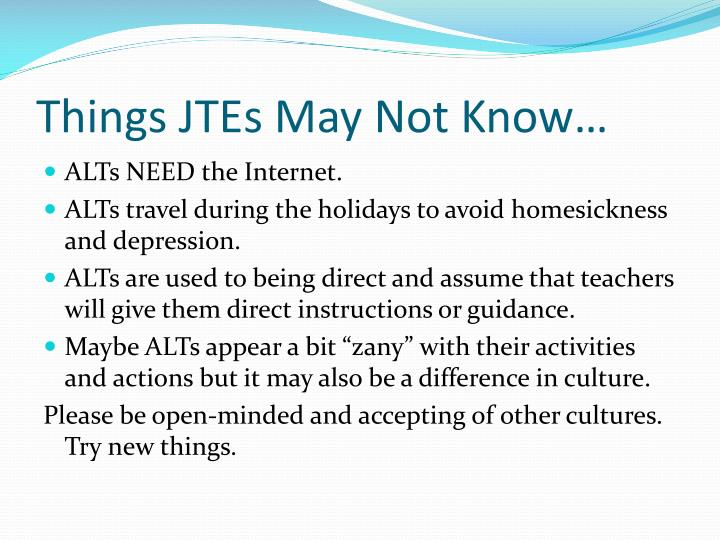 Things JTEs May Not Know…