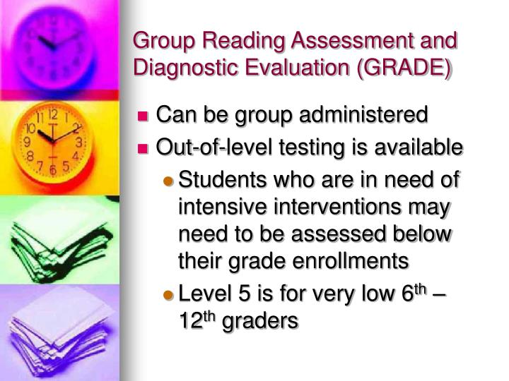Group Reading Assessment and Diagnostic Evaluation (GRADE)