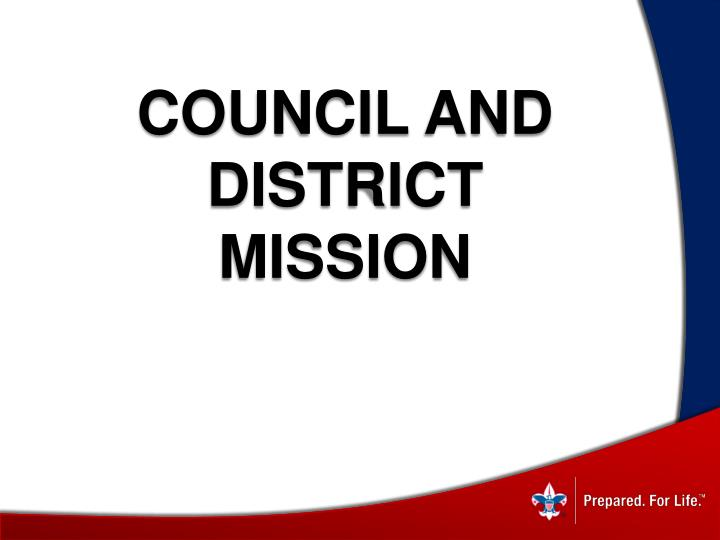 COUNCIL and District mission