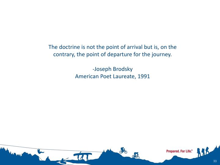 The doctrine is not the point of arrival but is, on the contrary, the point of departure for the journey.