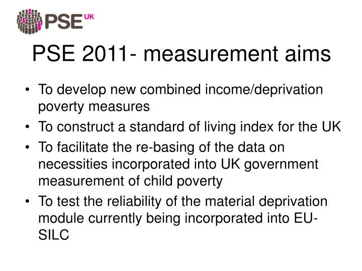 PSE 2011- measurement aims