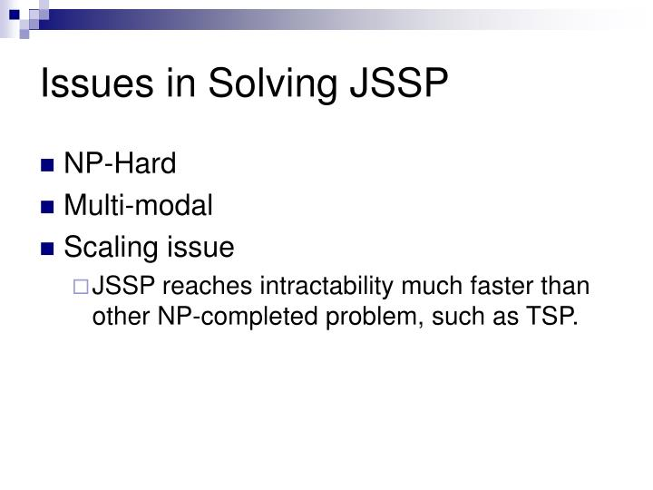 Issues in Solving JSSP