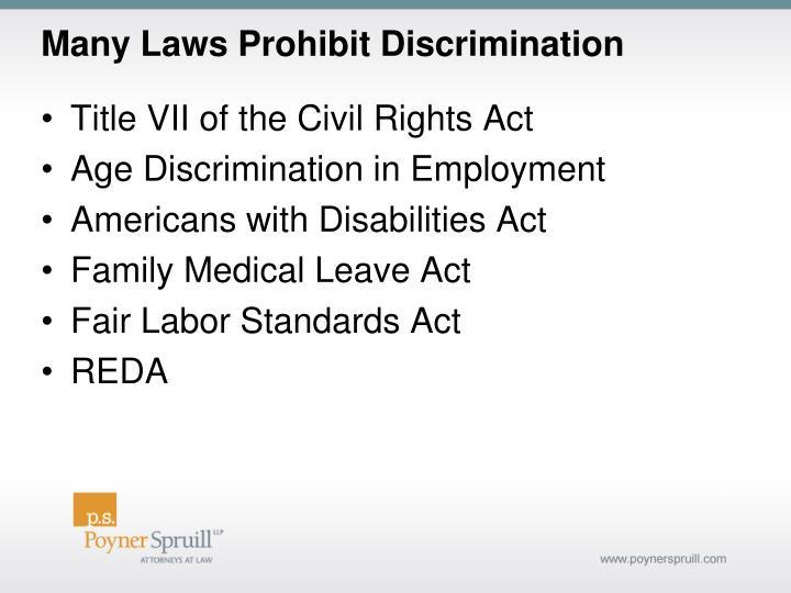 Many Laws Prohibit Discrimination