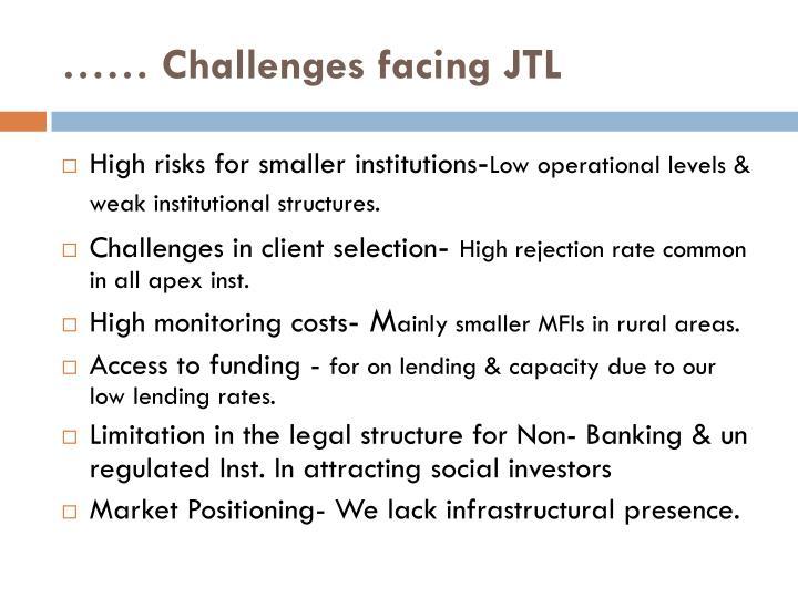…… Challenges facing JTL