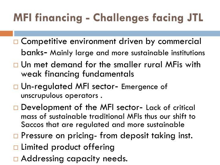MFI financing - Challenges facing JTL