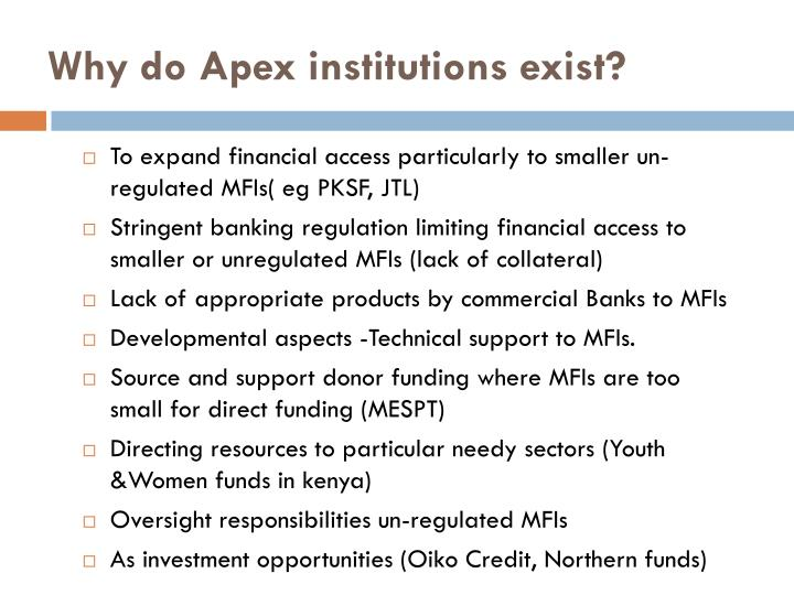 Why do Apex institutions exist?