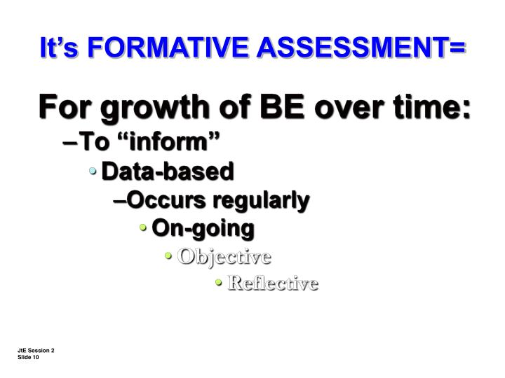 It's FORMATIVE ASSESSMENT=