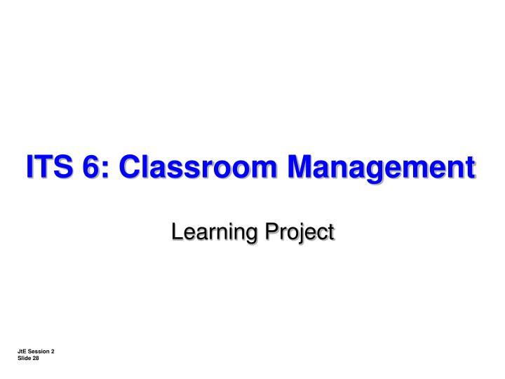 ITS 6: Classroom Management