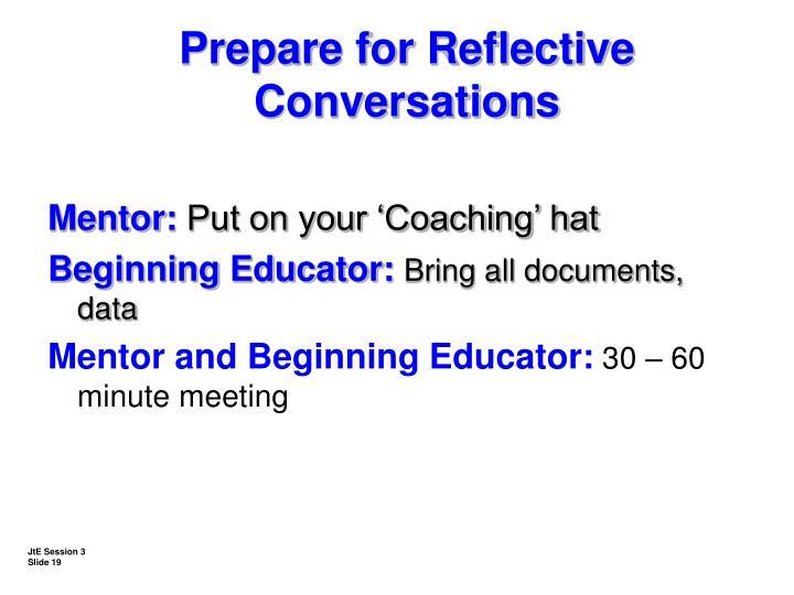 Prepare for Reflective Conversations