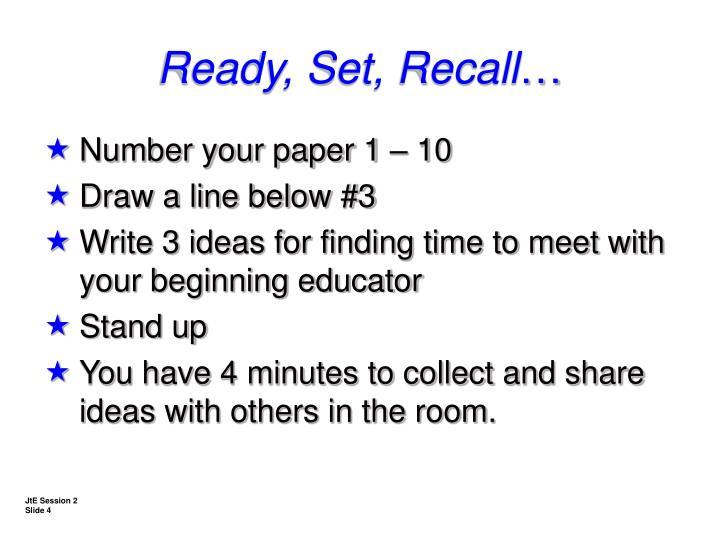 Ready, Set, Recall