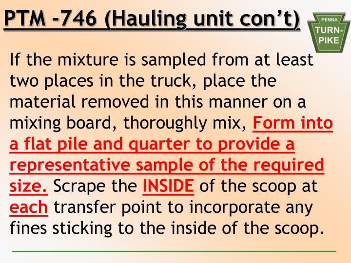 PTM -746 (Hauling unit con't)