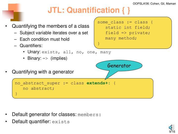JTL: Quantification { }