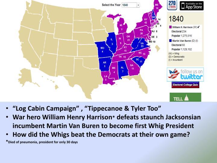"""Log Cabin Campaign"" , ""Tippecanoe & Tyler Too"""