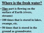 where is the fresh water