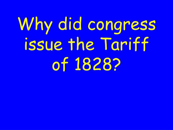 Why did congress issue the Tariff of 1828?