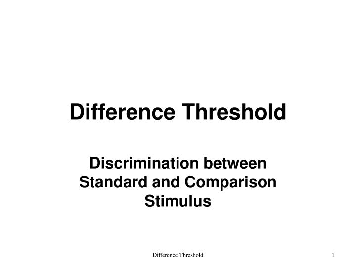 Difference threshold