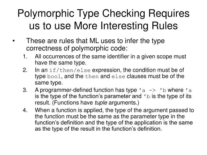 Polymorphic Type Checking Requires us to use More Interesting Rules