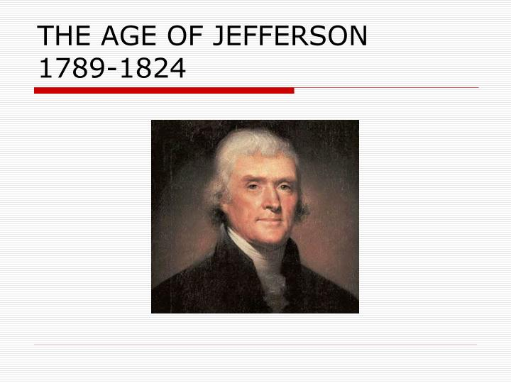 the age of jefferson 1789 1824