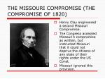 the missouri compromise the compromise of 18204