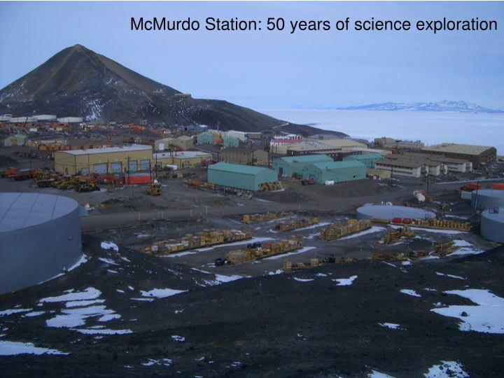 McMurdo Station: 50 years of science exploration