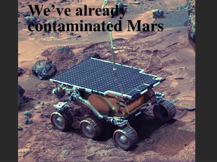 We've already contaminated Mars