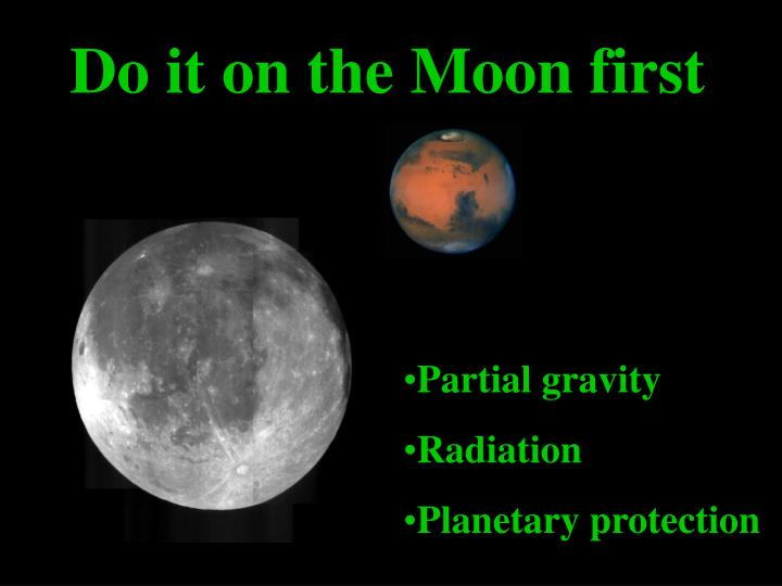 Do it on the Moon first