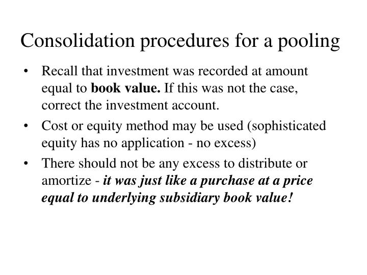 Consolidation procedures for a pooling