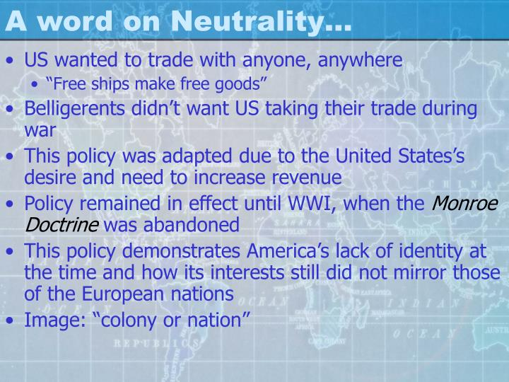 A word on Neutrality…