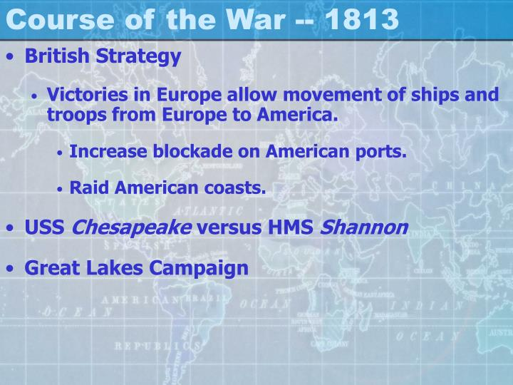 Course of the War -- 1813
