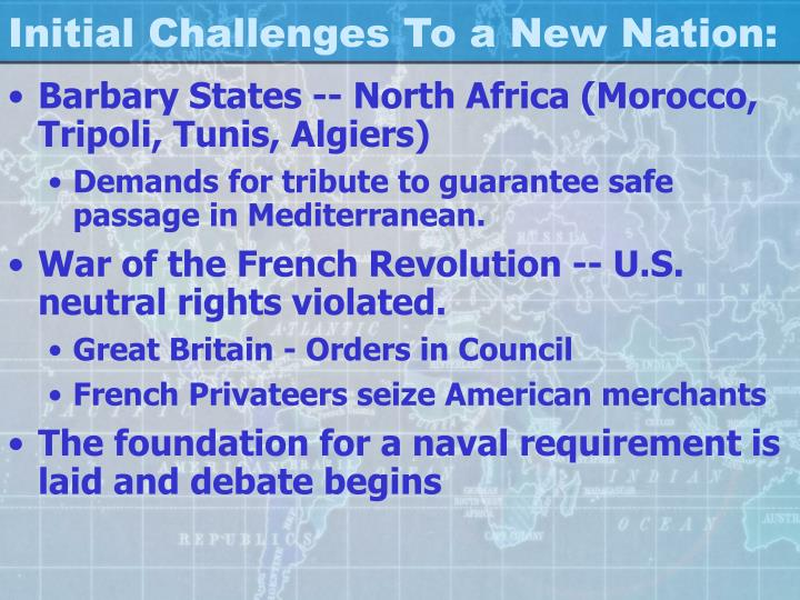 Initial Challenges To a New Nation: