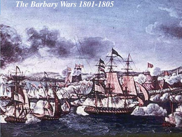 The Barbary Wars 1801-1805