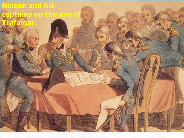 Nelson and his captains on the eve of Trafalgar.