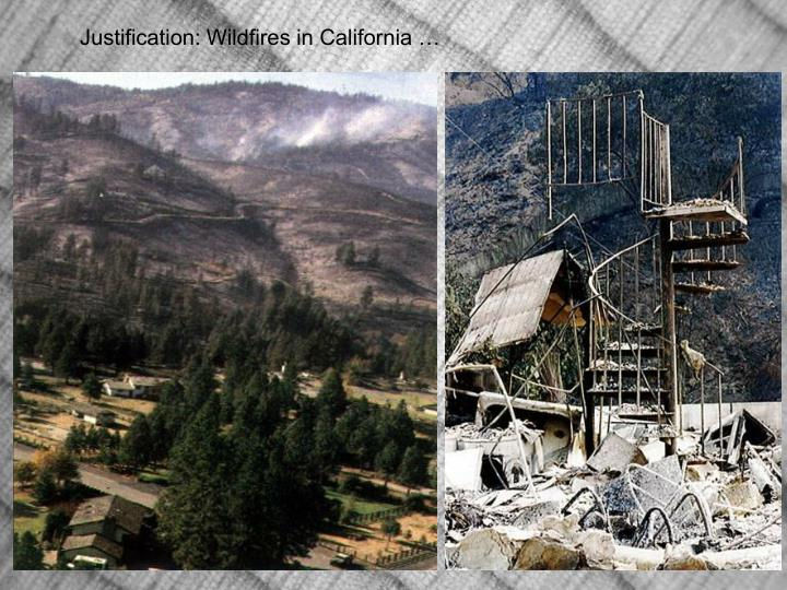 Justification: Wildfires in California …