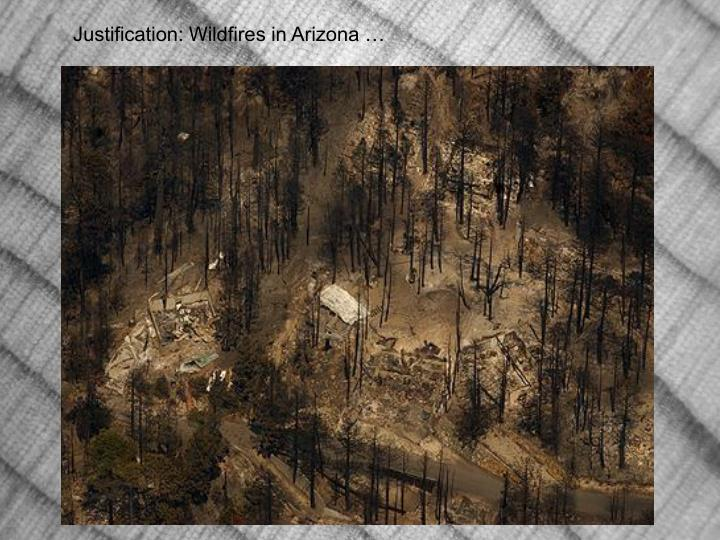 Justification: Wildfires in Arizona …